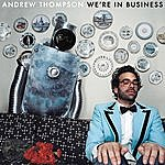Andrew Thompson We're In Business (4-Track Maxi-Single)