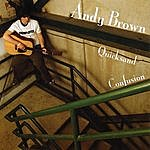 Andy Brown Quicksand Confusion