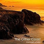 Michael Whalen The Other Coast