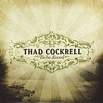 Thad Cockrell To Be Loved