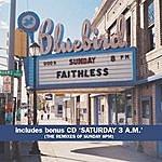 Faithless Sunday 8PM