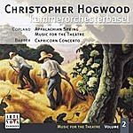 Christopher Hogwood Music For The Theatre, Vol.2: Copland - Appalachian Spring/Barber - Capricorn Concerto