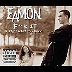 Eamon Fuck It (I Don't Want You Back) (7-Track Maxi-Single) (Parental Advisory)