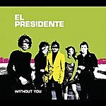 El Presidente Without You/The Future (Single)