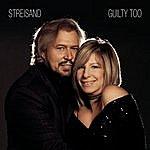 Barbra Streisand Guilty Too