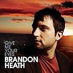 Brandon Heath Give Me Your Eyes (Single)