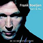 Frank Boeijen Toen & Nu