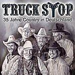 Truck Stop 35 Jahre Country Aus Deutschland