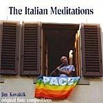 Jim Kovalcik The Italian Meditations