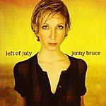 Jenny Bruce Left Of July