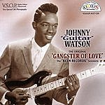 Johnny 'Guitar' Watson The Original Gangster Of Love: The Keen Records Sessions