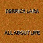 Derrick Lara All About Life