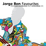 Jorge Ben Favourites: From Samba Esquema Novo 1963 To Africa Brasil 1976