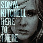 Sonya Kitchell Here To There (Single)