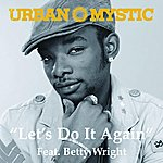 Urban Mystic Let's Do It Again (Single)