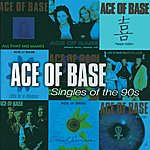 Ace Of Base Singles Of The 90s