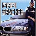 Papi Sanchez Yeah Baby!!