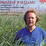 Benjamin Luxon Vaughan Williams: Songs Of Travel/Four Poems Of Fredegond Shove/House Of Life