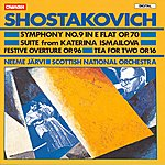 Neeme Järvi Shostakovich: Symphony No.9 in E Flat Op.70/Suite From Katerina Ismailova/Festive Overture Op.96/Tea For Two Op.16