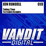 Jon Rundell Taking Time/Turntable Knights