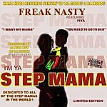 Freak Nasty I'm Ya Step Mama (2-Track Single) (Parental Advisory)