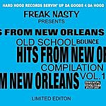 Freak Nasty Hits From New Orleans Old School Bounce, Vol.1 (Parental Advisory)