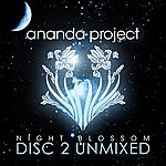 Ananda Project Night Blossom (Disc 2 Unmixed)