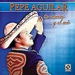 Pepe Aguilar Tu Camino & El Mio