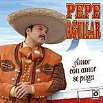 Pepe Aguilar Amor Con Amor Se Paga