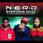 N.E.R.D. Everyone Nose (All The Girls Standing In The Line For The Bathroom)/Spaz