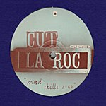 Cut La Roc Mad Skills EP