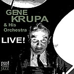 Gene Krupa & His Orchestra Live!
