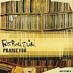 Fatboy Slim Praise You (3-Track Maxi-Single)
