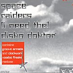 Space Raiders (I Need The) Disko Doktor (2-Track Single)