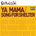 Fatboy Slim Ya Mama/Song For Shelter (6-Track Maxi-Single) (Parental Advisory)