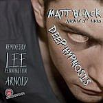 Matt Black Deep Hypnosis (4-Track Maxi-Single)