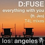 D:Fuse Everything With You: D:Fuse's T4L Mixes (2-Track Single)