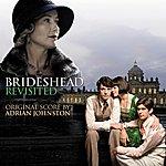 Adrian Johnston Brideshead Revisited: Original Score