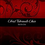 Christ Tabernacle Choir We Are One