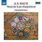 Elizabeth Farr J. S. Bach: Music For Lute-Harpsichord