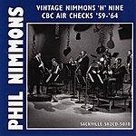 Phil Nimmons Vintage Nimmons 'N' Nine CBC Air Checks '59-'64