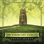 David Arkenstone Be Thou My Vision: Celtic Hymns
