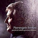 Pierangelo Bertoli Parole Di Rabbia/Pensieri D'amore