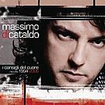 Massimo Di Cataldo I Consigli Del Cuore: Raccolta 1994-2006