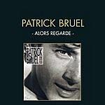 Patrick Bruel Alors Regarde