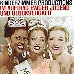 Kinderzimmer Productions Im Auftrag Ewiger Jugend Und Glückseligkeit