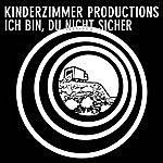 Kinderzimmer Productions Ich Bin, Du Nicht Sicher