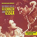 Erich Wolfgang Korngold The Private Lives Of Elizabeth And Essex