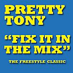 Pretty Tony Fix It In The Mix (2-Track Single)