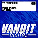 Tyler Michaud System Overdrive/Any Ideas?